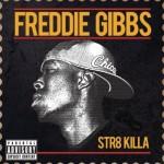 Freddie Gibbs - Str8 Killa Cover