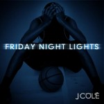 J. Cole - Friday Night Lights Mixtape Cover